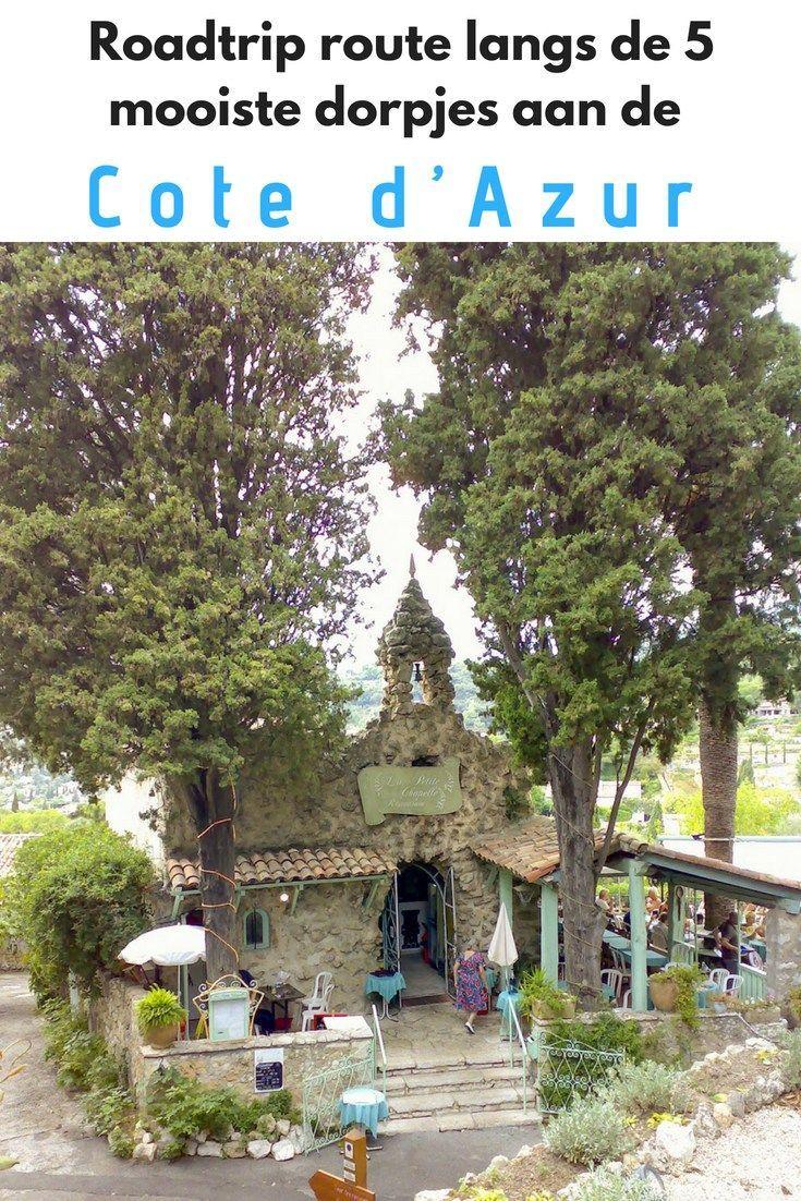 Roadtrip Route Langs De 5 Mooiste Dorpjes Aan De Cote D Azur Reizen Frankrijk Roadtrips Dorpjes