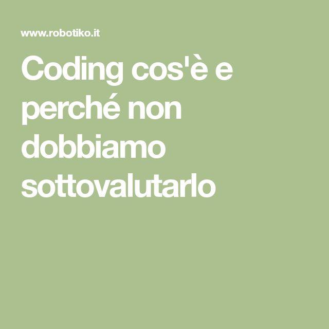 Coding cos'è e perché non dobbiamo sottovalutarlo