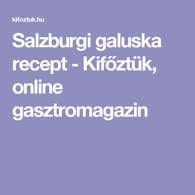Salzburgi galuska recept - Kifőztük, online gasztromagazin