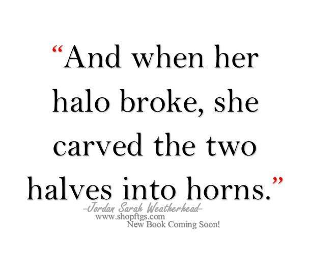 And when her halo broke, she carved the two halves into horns.