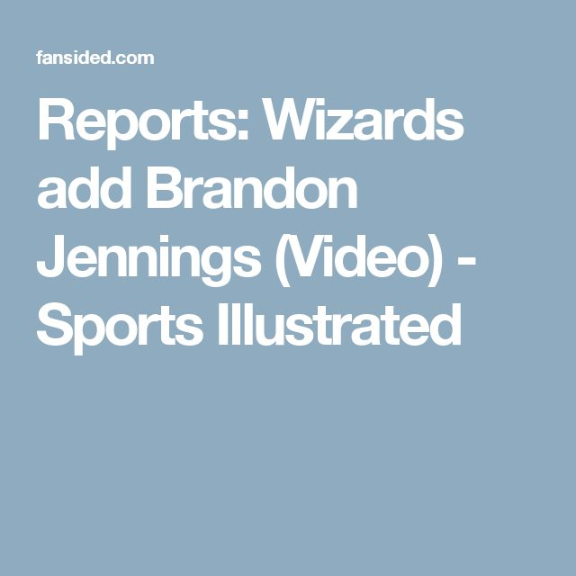 Reports: Wizards add Brandon Jennings (Video) - Sports Illustrated