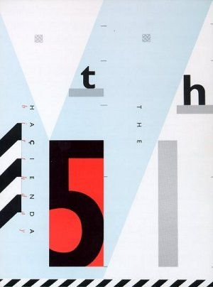 """Fifty years after the railway posters, Factory Records set the style which made Manchester look different. I was very surprised to arrive in London and discover that not everything worth finding out about happened in sans serif.  Or that the clubs were nowhere near as interesting.""   Designed by Peter Saville for The Hacienda."