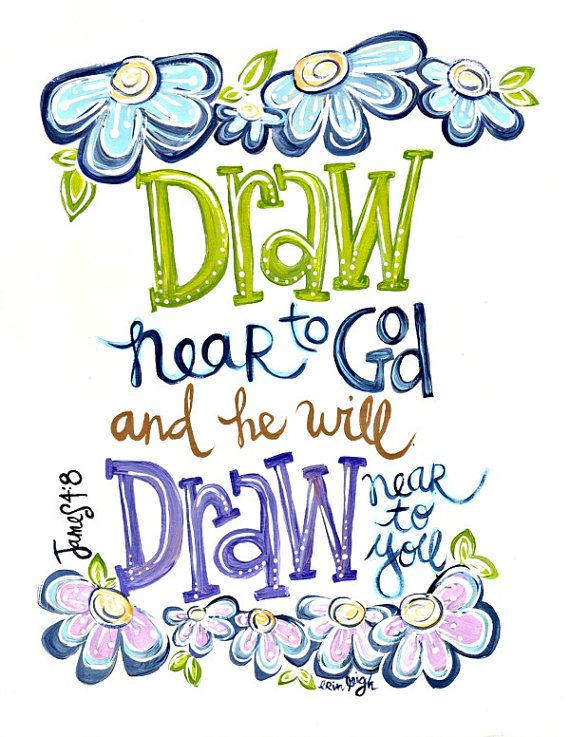 Draw near to God SCripture Art Bible verse art Christian ARt Christian Gift Art by Erin Leigh