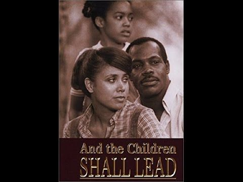 "Danny Glover, Pam Potillo, Levar Burton, Denise Nicholas, Andrew Prine, in ""And The Children Shall Lead."" Can on young girl ease racial tension in her Southe..."