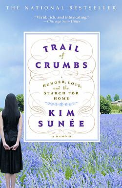 """""""Trail of Crumbs: Hunger, Love, and the Search for Home"""" Kim Sunée's trail led her to Provence, amongst other fascinating destinations.Hunger, Reading, Book Worth, Kim Sunée, Trail, Crumb, Kim Sune, Favorite Book, Kim Sun 233 E"""