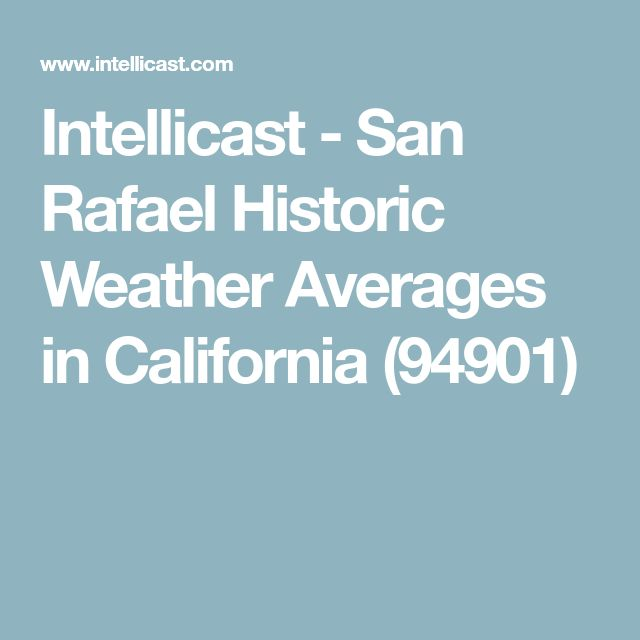 Intellicast - San Rafael Historic Weather Averages in California (94901)