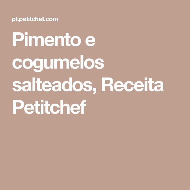 Pimento e cogumelos salteados, Receita Petitchef