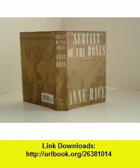 SERVANT OF THE BONES BY ANNE RICE 1996 NEW CONDITION ANNE RICE ,   ,  , ASIN: B0035CTHHM , tutorials , pdf , ebook , torrent , downloads , rapidshare , filesonic , hotfile , megaupload , fileserve