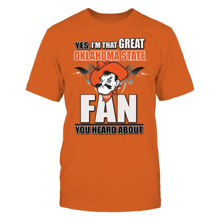 Oklahoma State Cowboys Shop - Great OK State Fan You Heard About T-Shirt, Official Oklahoma State Fan Wear for the entire family- Be Cowboy Fan Crazy Find your Okla State football schedule and get your OSU football shirt for the game. Perfect for the OSU Alumni and OSU Cowboys fans of all ages. FanPrint has exclusive apparel and gifts for every Oklahoma State fan.  Get... The Oklahoma State Cowboys Collection, OFFICIAL MERCHANDISE  Available Products:          Gildan Unisex T-Shirt - $25.95…