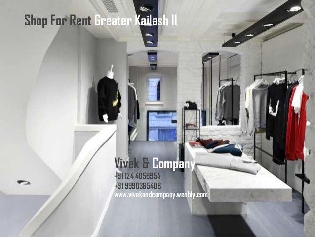 Shop for Rent Greater Kailash II South Delhi by 1244056954 via slideshare  Shop for Rent Greater Kailash New delhi VIVEK & COMPANY +91 124 4056954 / +91 9990365408 www.vivekandcompany.weebly.com