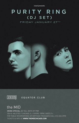 This Friday @ the MID Chicago see Purity Ring, Zebo, & Equator Club! Tickets starting $10 - guaranteed to sell out! http://www.ticketfly.com/event/1411070-purity-ring-dj-set-chicago/?utm_source=Nicolep  #dj #club #djset #concertposter #graphicart #house #edm #electronic #music #chicago #nightlife #chicagoclub #chicagonightclub #chicagonightlife