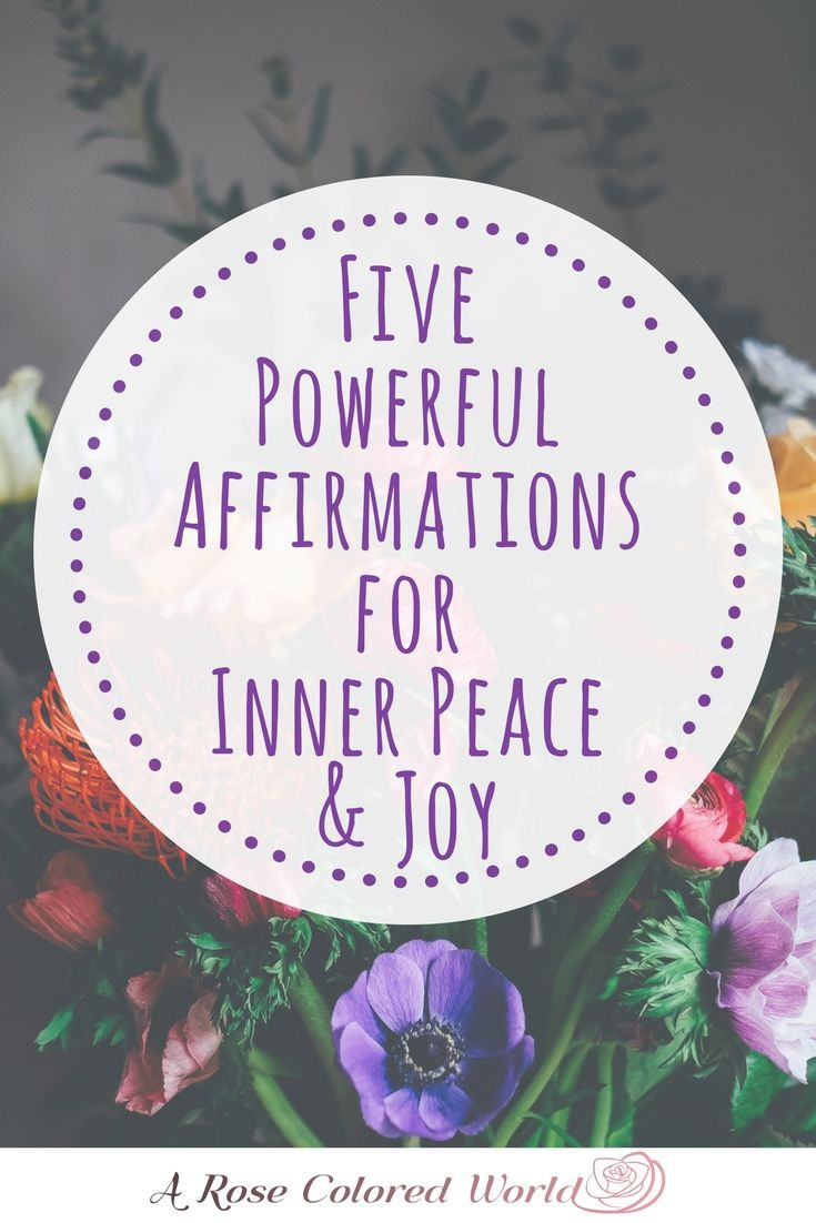 5 Powerful Affirmations for Inner Peace & Joy