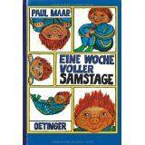 Eine Woche voller Samstage, Paul Maar