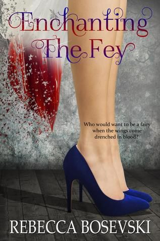 """""""Enchanting the Fey"""" by Rebecca Bosevski"""