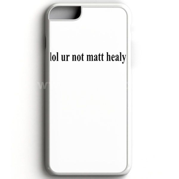 Lol Ur Not Matt Healy Printed The 1975 Band White iPhone 7 Case   aneend