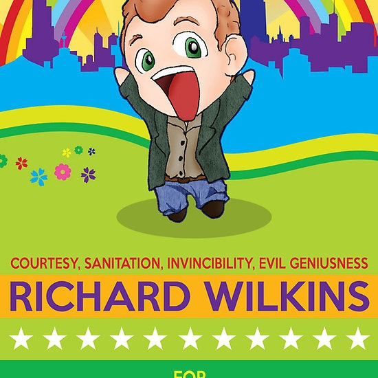 Richard Wilkins for Mayor >>> YES LOVE THIS :D lol