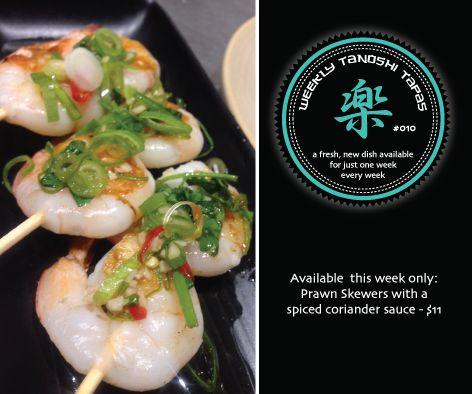 Tanoshi Tapas #010 Prawn Skewers with a spiced coriander sauce - $11...