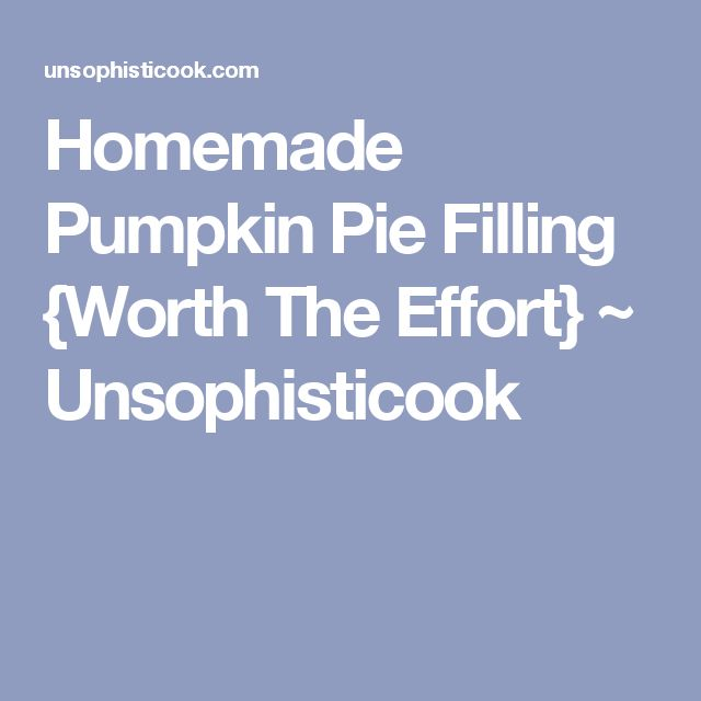 Homemade Pumpkin Pie Filling {Worth The Effort} ~ Unsophisticook