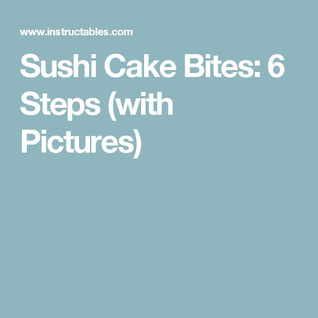 Sushi Cake Bites: 6 Steps (with Pictures)