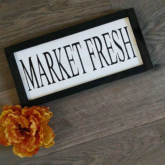 Check out this item in my Etsy shop https://www.etsy.com/ca/listing/499633247/market-fresh-kitchen-wood-sign-framed