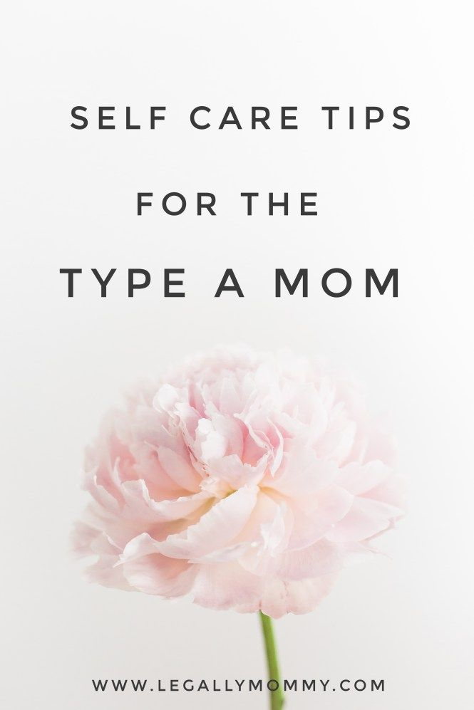 Self Care for the Type A Mom