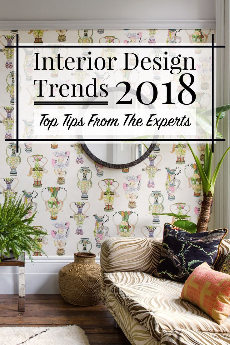 The Top Interior Design Trends For 2019 How Many Are In Your Home