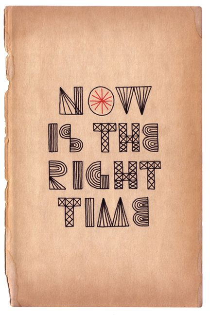 Now is the right time.