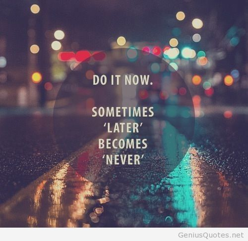 Do it now motivational quote in life