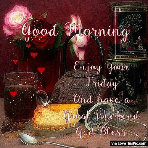 Good Morning Enjoy Your Friday Gif Quote friday happy friday tgif good morning…