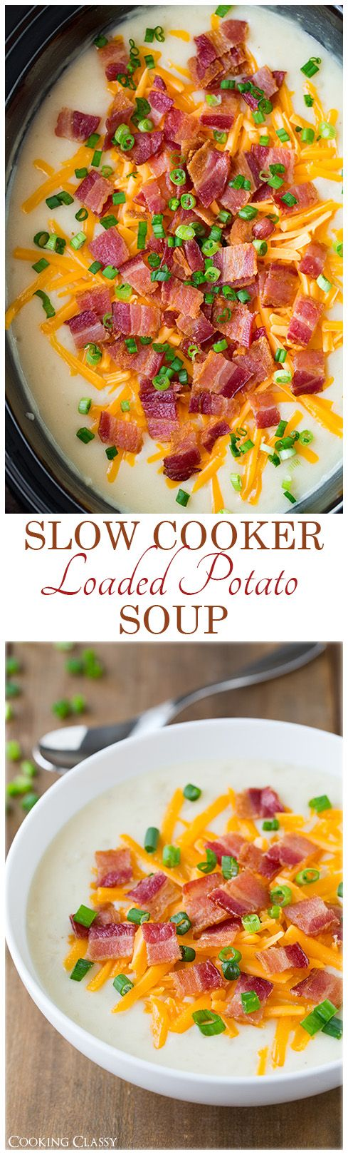 Slow Cooker Loaded Potato Soup - Easy to make and tastes amazing!!