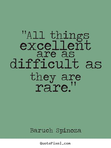 Excellence - Baruch Spinoza