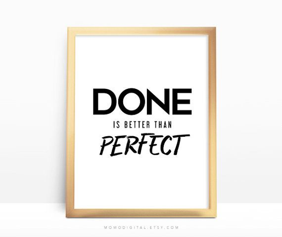 SALE**PM -  Done Is Better Than Perfect, Motivational Quote, Inspirational Quotation, Black White, Typography, Modernism, Dorm Quote