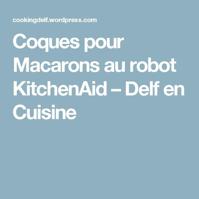 Coques pour Macarons  au robot KitchenAid – Delf en Cuisine