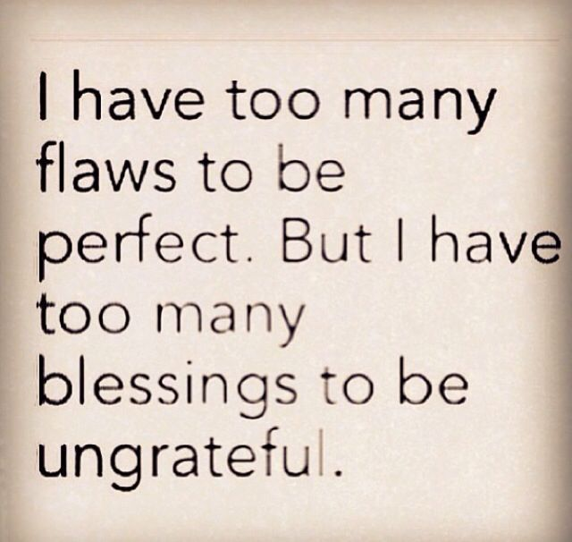 Too Many Blessings To Be Ungrateful Quotes