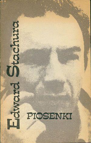Piosenki, Edward Stachura, Pojezierze, 1986, http://www.antykwariat.nepo.pl/piosenki-edward-stachura-p-14460.html