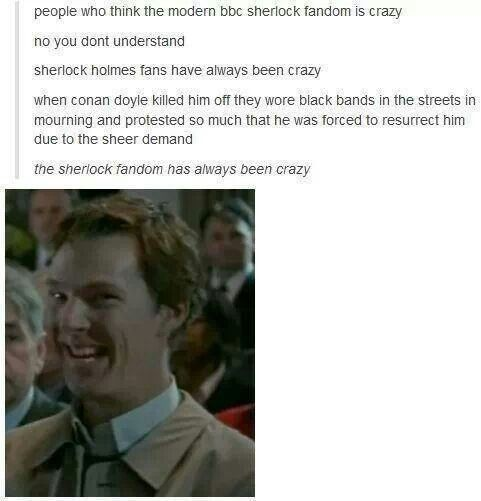 """The most insane fandom and I love it. <-- There was this pin and someone said on the description,"""" I think we reached Sherlock fandom crazy,"""" and I wanted to comment,"""" I'm in the Sherlock fandom, are you scared yet?"""""""