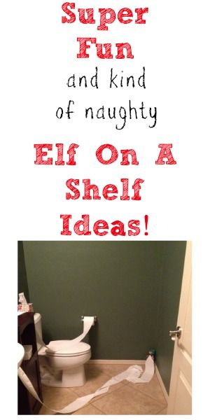 Super Fun (and kind of naughty) Elf on a Shelf Ideas #elfontheshelf