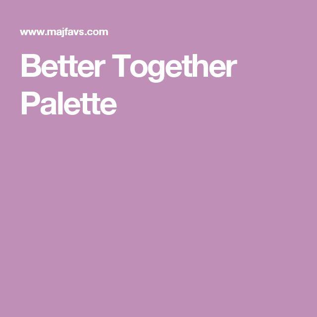 Better Together Palette