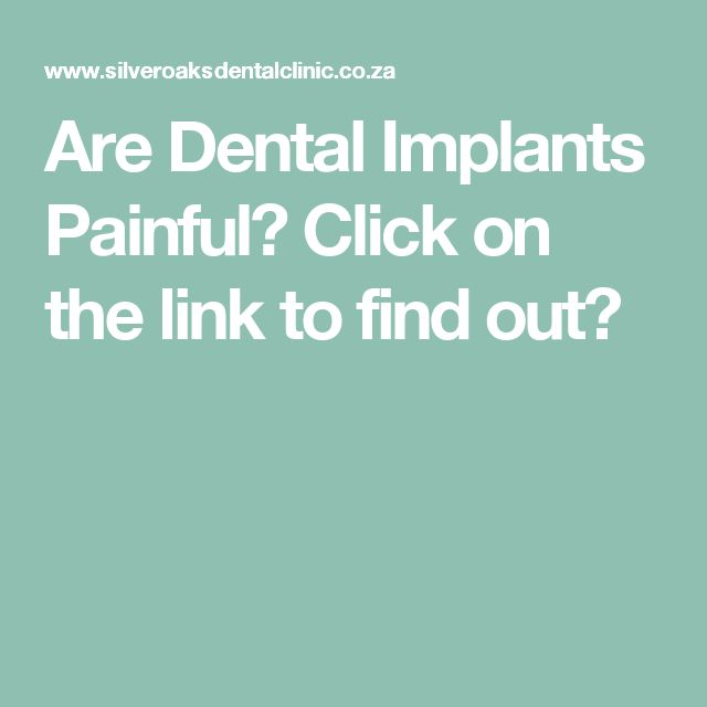 Are Dental Implants Painful? Click on the link to find out?