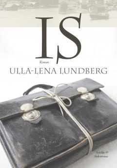 Is : roman / Ulla-Lena Lundberg