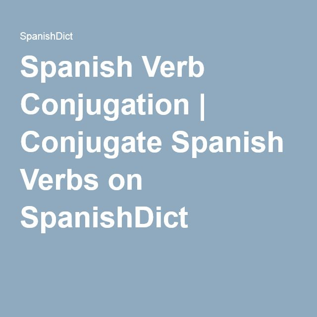 spanish verb conjugation conjugate spanish verbs on spanishdict spanish as a foreign. Black Bedroom Furniture Sets. Home Design Ideas
