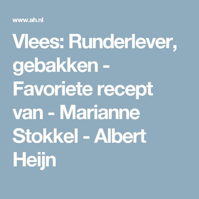 Vlees: Runderlever, gebakken - Favoriete recept van - Marianne Stokkel - Albert Heijn