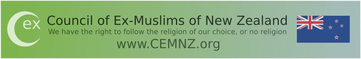 "Council of Ex-Muslims of New Zealand  ""The Council of Ex-Muslims of New Zealand (CEMNZ) aims to support those individuals who become disillusioned with Islam and choose to either follow another path. For those turning from Islam to another religion, they generally have support from the members of that new 'spiritual home', but for those for whom that is inadequate, or have turned to agnosticism or atheism, there is currently little or no support available.   We also aim to support those who…"