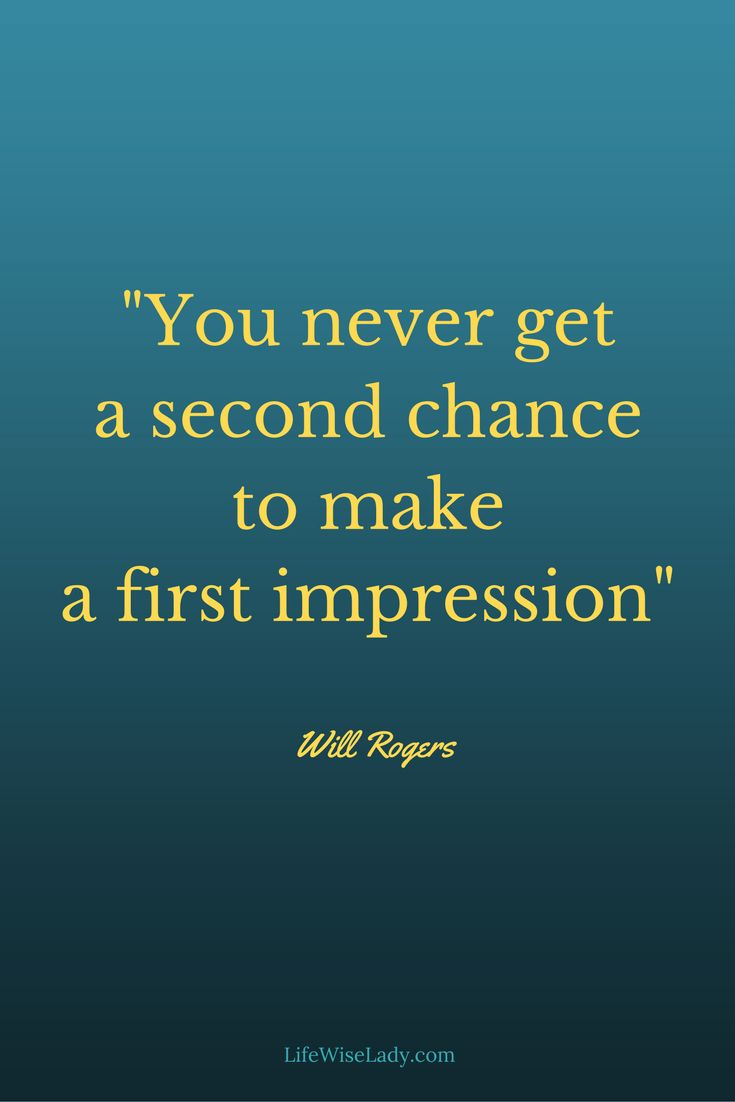 best first impression quotes funny thoughts motivaltional quote you never get a second chance to make a first impression inspirational
