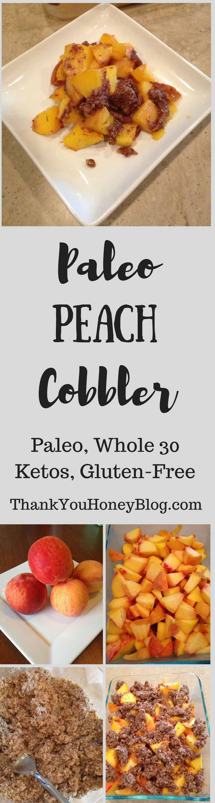 Easy Clean Eating Paleo Peach Cobbler Recipe. It's Paleo, Whole30, Gluten-Free, Keto, and more! Click through & PIN IT! Follow Us on Pinterest + Subscribe to ThankYouHoneyBlog{dot}com,  Peach Cobbler, Peaches, Clean Eating, Paleo Desserts, Paleo, Dessert, Healthy Recipes, Paleo Recipes, Peach Cobbler, Recipe, Simple Recipe, Tutorial, How to, Whole30, Gluten Free, Low Fat, Low Carb, Ketos