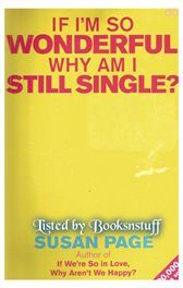 If I'm so wonderful Why am I still Single -S Page