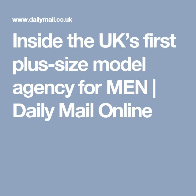 Inside the UK's first plus-size model agency for MEN | Daily Mail Online
