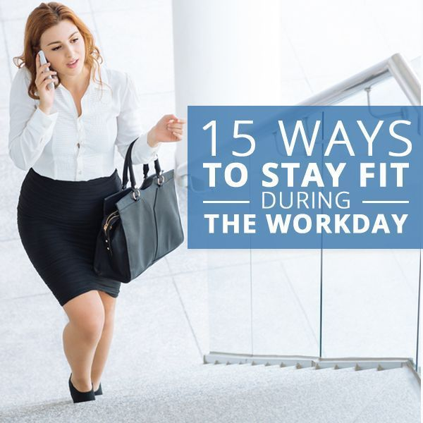 15 Ways to Stay Fit During the Workday! #fitnesstips #workdayfitness