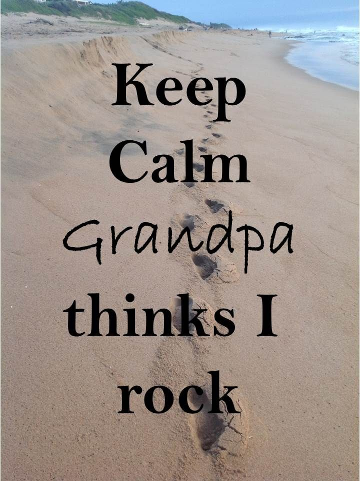 Keep Calm 69 Keep Calm #grandpa thinks I rock