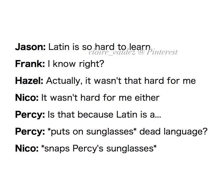 Latin is a dead language | percy jackson pjo | nico di angelo | hazel levesque | puns